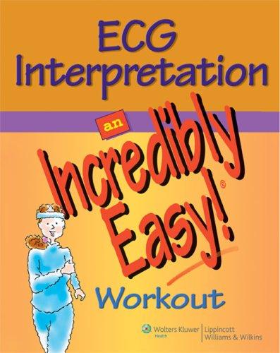 9780781783088: ECG Interpretation: An Incredibly Easy! Workout (Incredibly Easy! Series®)