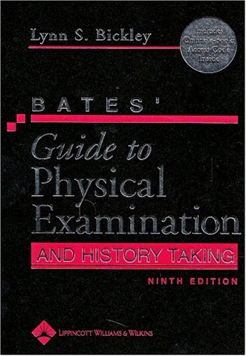 Bates' Guide to Physical Examination and History: Bickley MD, Lynn