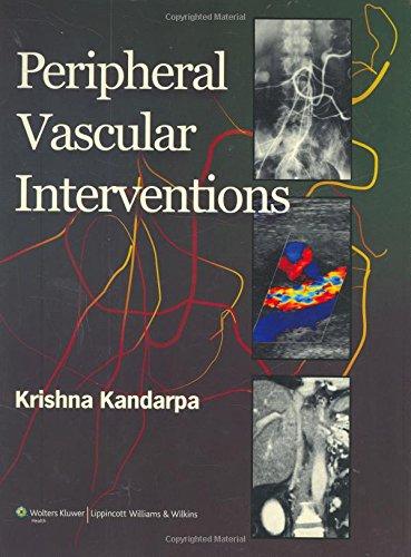Peripheral Vascular Interventions, by Kandarpa: Kandarpa, Krishna