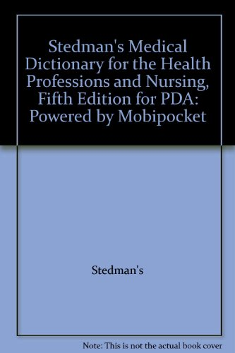 Stedman's Medical Dictionary for the Health Professions and Nursing, Fifth Edition for PDA: Powered by Mobipocket (9780781787406) by Stedman's