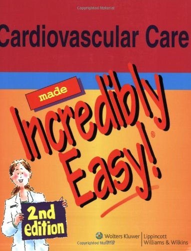 9780781788243: Cardiovascular Care Made Incredibly Easy! (Incredibly Easy! Series®)