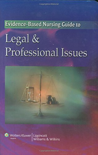 9780781788250: The Evidence-Based Nursing Guide to Legal & Professional Issues