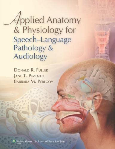 9780781788373: Applied Anatomy and Physiology for Speech-Language Pathology and Audiology
