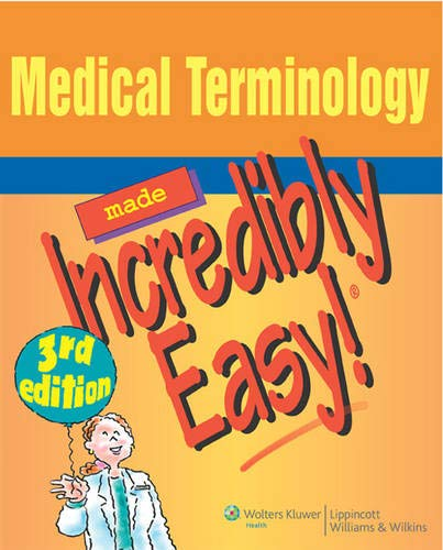 9780781788458: Medical Terminology Made Incredibly Easy! (Incredibly Easy! Series®)