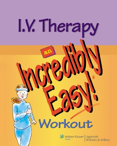 9780781789370: I.V. Therapy: An Incredibly Easy Workout (Incredibly Easy! Series®)