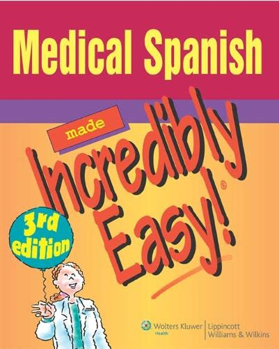 9780781789417: Medical Spanish Made Incredibly Easy! (Incredibly Easy! Series®)