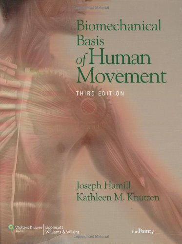 9780781791281: Biomechanical Basis of Human Movement