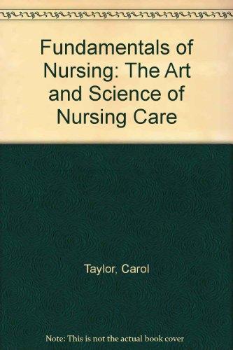 Fundamentals of Nursing: The Art and Science of Nursing Care (0781791804) by Taylor, Carol; Lillis, Carol; LeMone, Priscilla; Lynn, Pamela