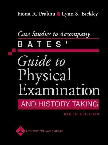9780781792219: Case Studies to Accompany Bates' Guide to Physical Examinati