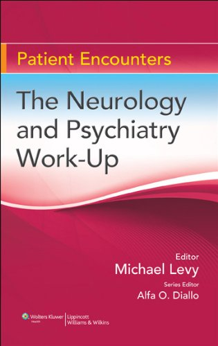 9780781793971: The Neurology and Psychiatry Work-Up (Patient Encounters)