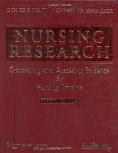 9780781794688: Nursing Research: Generating and Assesing Evidence for Nursing Practice: Generating and Assessing Evidence for Nursing Practice (Nursing Research (Polit))