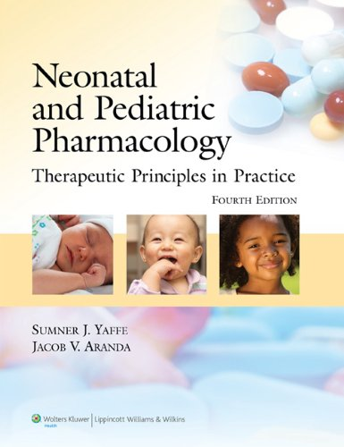 Neonatal and Pediatric Pharmacology: Sumner J. Yaffe
