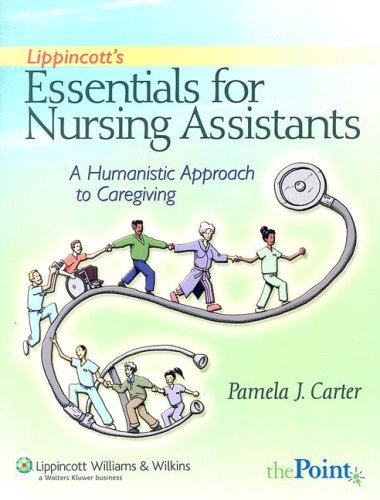 9780781796873: Lippincott's Essentials for Nursing Assistants: A Humanistic Approach to Caregiving (Point (Lippincott Williams & Wilkins))