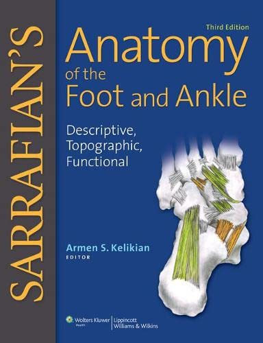 9780781797504: Sarrafian's Anatomy of the Foot and Ankle: Descriptive, Topographic, Functional