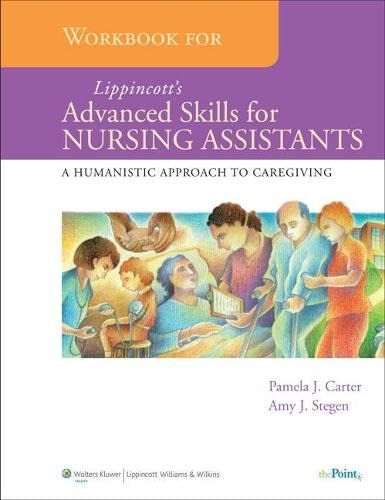 9780781797924: Lippincott's Advanced Skills for Nursing Assistants: A Humanistic Approach to Caregiving: Workbook