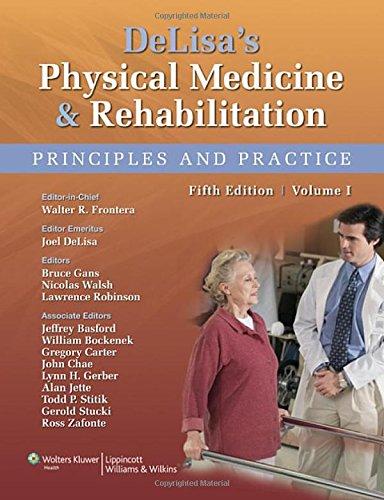 9780781798198: DeLisa's Physical Medicine and Rehabilitation: Principles and Practice, Two Volume Set (Rehabilitation Medicine (Delisa))