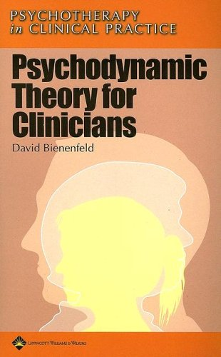 9780781799492: Psychodynamic Theory for Clinicians (Psychotherapy in Clinical Practice Series)