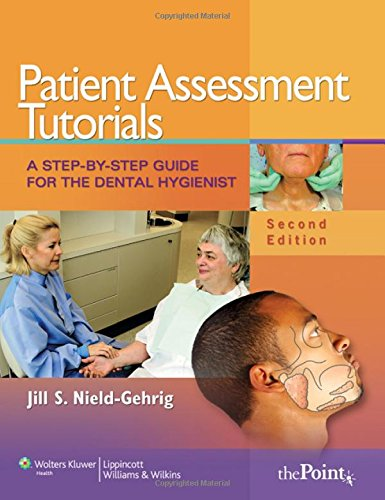 9780781799805: Patient Assessment Tutorials: A Step-By-Step Guide for the Dental Hygienist