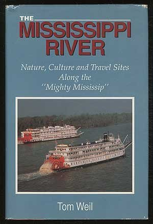"""THE MISSISSIPPI RIVER: Nature, Culture and Travel Sites Along the """"Mighty Mississip"""".: ..."""