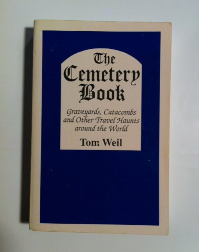 9780781800310: The Cemetery Book: Graveyards, Catacombs and Other Travel Haunts Around the World