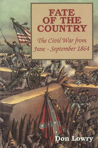 9780781800648: Fate of the Country: The Civil War from June to September 1864