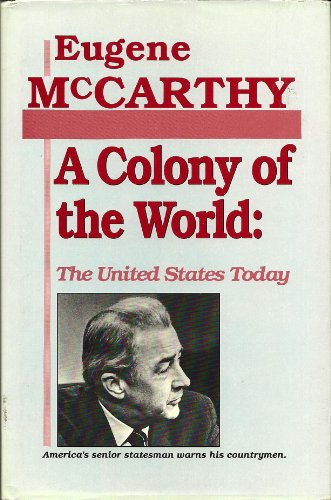 9780781801027: A Colony of the World: The United States Today : America's Senior Statesman Warns His Countrymen