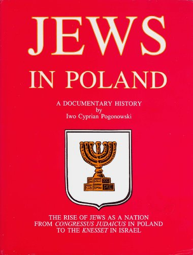 Jews in Poland: A Documentary History : The Rise of Jews As a Nation from Congressus Judaicus in ...