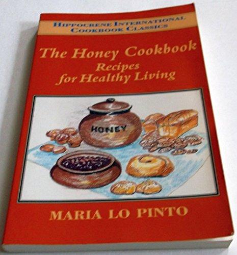 9780781801492: The Honey Cookbook: Recipes for Healthy Living (Hippocrene International Cookbook Classics)
