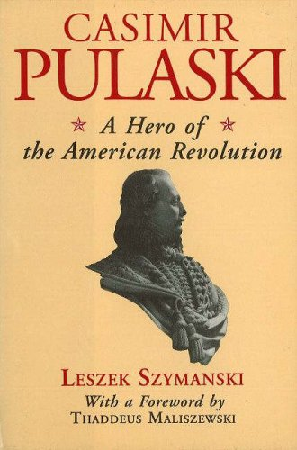 Casimir Pulaski: A Hero of the American Revolution