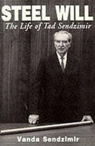 9780781801690: Steel Will: The Life of Tad Sendzimir