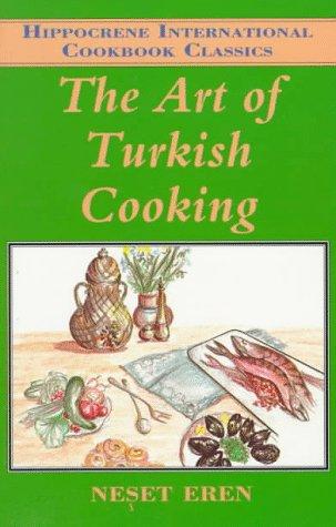 The Art Of Turkish Cooking.: Eren, Neset.