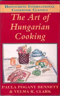 9780781802024: The Art of Hungarian Cooking (Hippocrene International Cookbook Classics)