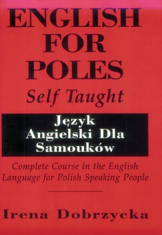 English for Poles Self Taught: Complete Course: Dobrzycka, Irena