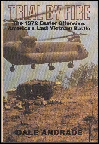9780781802864: Trial by Fire: The 1972 Easter Offensive, America's Last Vietnam Battle