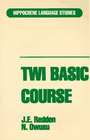 Twi Basic Course (Hippocrene Pbk) (Hippocrene Language: Redden, J. E.