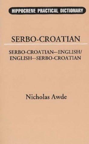 9780781804455: Serbo-Croatian English / English Serbo-Croatian Practical Dictionary (Hippocrene Practical Dictionaries)