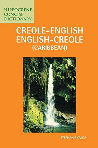 Creole-English/English-Creole (Caribbean) Concise Dictionary (Hippocrene Concise Dictionary): Ovide, Stephanie