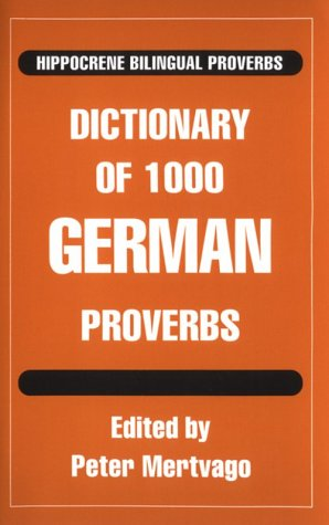 9780781804714: Dictionary of 1000 German Proverbs with English Equivalents (Hippocrene Bilingual Proverbs)
