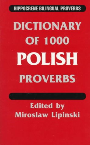 9780781804820: Dictionary of 1000 Polish Proverbs (Hippocrene Bilingual Proverbs) (English and Polish Edition)