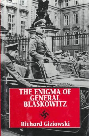 The Enigma Of General Blaskowitz.: Giziowski, Richard.