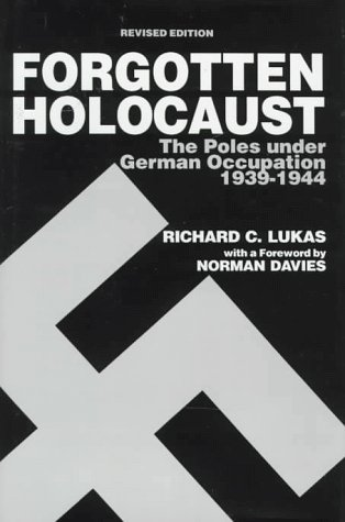 9780781805285: The Forgotten Holocaust: The Poles Under German Occupation 1939-1944