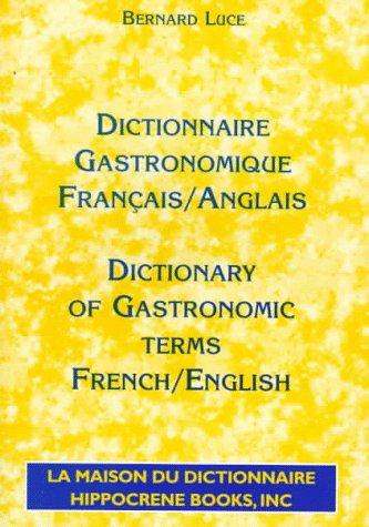 9780781805551: Dictionnaire Gastronomique Francais/Anglais - Dictionary of Gastronomic Terms French/English