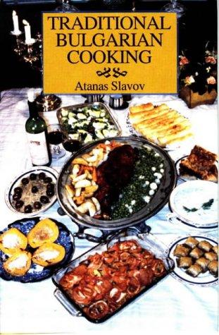 Traditional Bulgarian Cooking.: Slavov, Atanas.