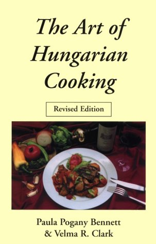 9780781805865: The Art of Hungarian Cooking: Revised Edition (Hippocrene International Cookbook Classics)