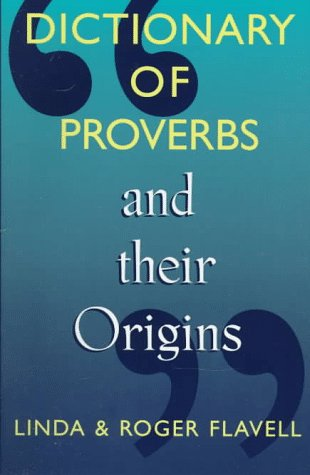 Dictionary of Proverbs and Their Origins