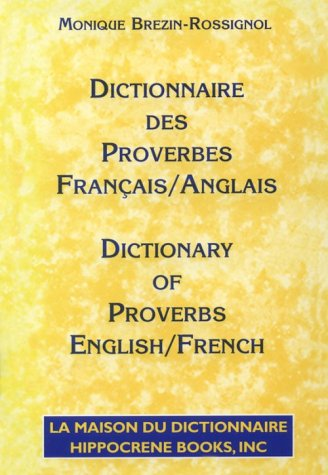 9780781805940: Dictionnaire Des Proverbes: Francais-Anglais/Dictionary of Proverbs : French-English