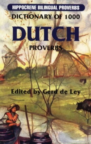 9780781806169: Dictionary of 1000 Dutch Proverbs (Hippocrene Bilingual Proverbs)