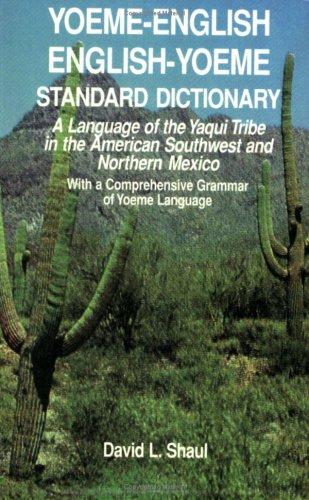 Yoeme-English/English-Yoeme Concise Dictionary: Shaul, David; Molina,