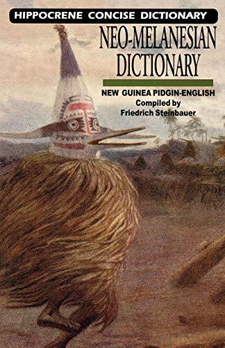 9780781806565: Neo-Melanesian-English Concise Dictionary: New Guinea Pidgin-English (Hippocrene Concise Dictionary)
