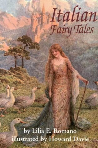 Italian Fairy Tales: Lilia E. Romano